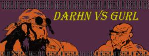 Darhn vs Gurl
